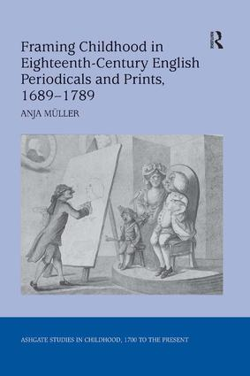Framing Childhood in Eighteenth-Century English Periodicals and Prints, 1689–1789 book cover