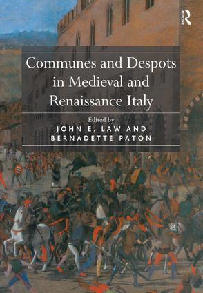Communes and Despots in Medieval and Renaissance Italy: 1st Edition (Hardback) book cover