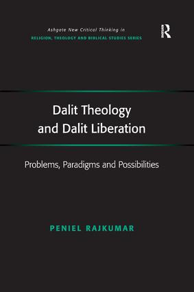 Dalit Theology and Dalit Liberation: Problems, Paradigms and Possibilities (Hardback) book cover