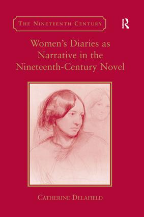 Women's Diaries as Narrative in the Nineteenth-Century Novel