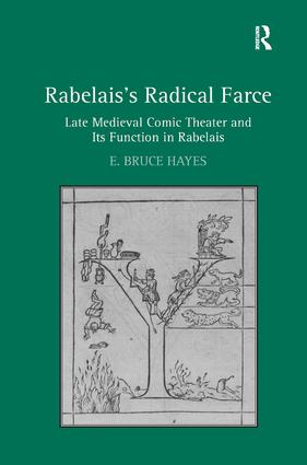 Rabelais's Radical Farce: Late Medieval Comic Theater and Its Function in Rabelais, 1st Edition (Hardback) book cover