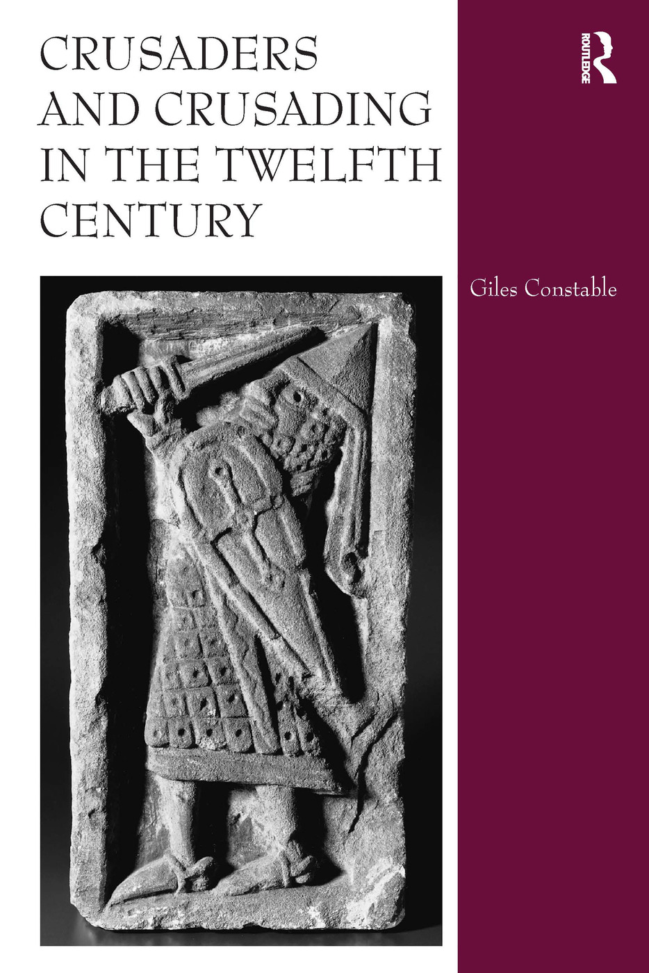 Crusaders and Crusading in the Twelfth Century: 1st Edition (Hardback) book cover