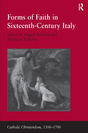 Forms of Faith in Sixteenth-Century Italy: 1st Edition (Hardback) book cover