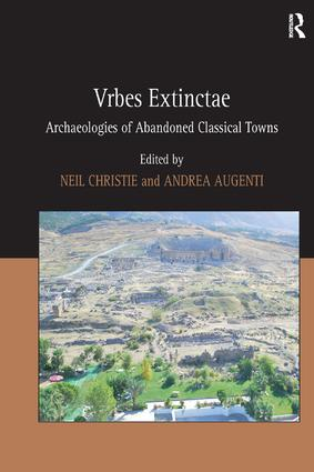 Vrbes Extinctae: Archaeologies of Abandoned Classical Towns, 1st Edition (Hardback) book cover