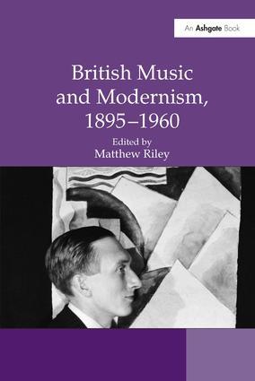 British Music and Modernism, 1895–1960