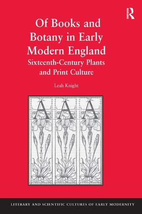 Of Books and Botany in Early Modern England: Sixteenth-Century Plants and Print Culture (Hardback) book cover
