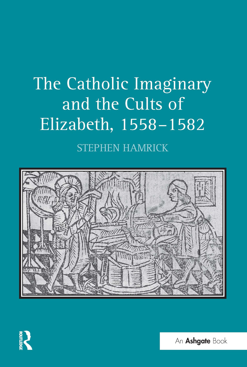The Catholic Imaginary and the Cults of Elizabeth, 1558–1582 book cover
