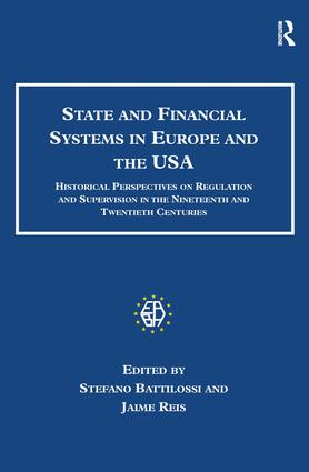 State and Financial Systems in Europe and the USA: Historical Perspectives on Regulation and Supervision in the Nineteenth and Twentieth Centuries, 1st Edition (Hardback) book cover