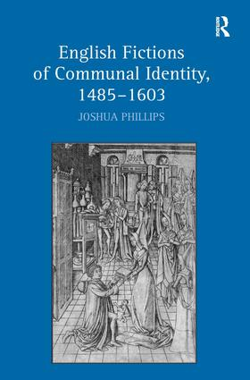 English Fictions of Communal Identity, 1485–1603: 1st Edition (Hardback) book cover