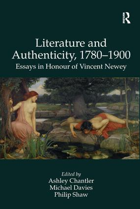 Literature and Authenticity, 1780–1900: Essays in Honour of Vincent Newey, 1st Edition (e-Book) book cover