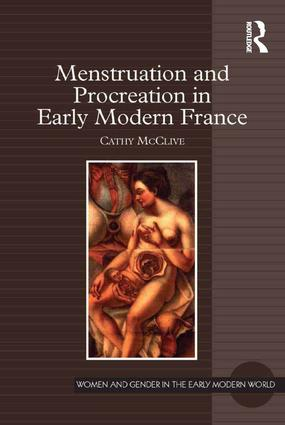 Menstruation and Procreation in Early Modern France: 1st Edition (Hardback) book cover