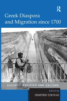 Greek Diaspora and Migration since 1700: Society, Politics and Culture (Hardback) book cover