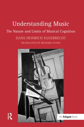 Understanding Music: The Nature and Limits of Musical Cognition, 1st Edition (Hardback) book cover