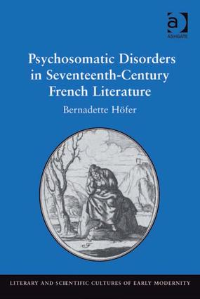 Psychosomatic Disorders in Seventeenth-Century French Literature: 1st Edition (Hardback) book cover