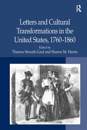 Letters and Cultural Transformations in the United States, 1760-1860: 1st Edition (Hardback) book cover