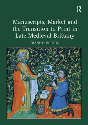 Manuscripts, Market and the Transition to Print in Late Medieval Brittany: 1st Edition (Hardback) book cover