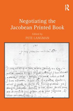 Negotiating the Jacobean Printed Book: 1st Edition (Hardback) book cover
