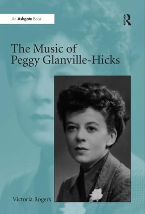 The Music of Peggy Glanville-Hicks: 1st Edition (Hardback) book cover
