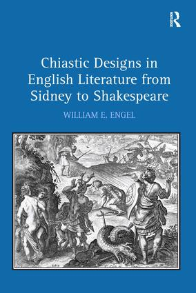 Chiastic Designs in English Literature from Sidney to Shakespeare: 1st Edition (Hardback) book cover