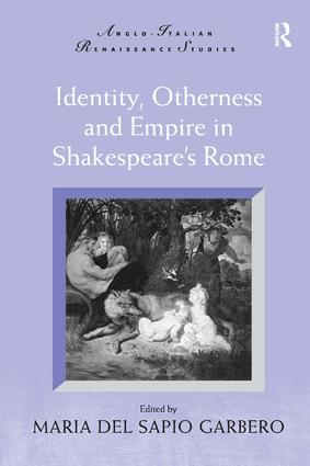 Identity, Otherness and Empire in Shakespeare's Rome: 1st Edition (Hardback) book cover