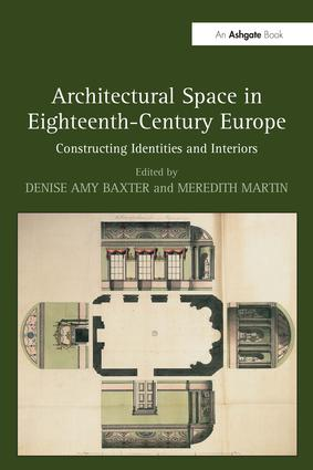 Architectural Space in Eighteenth-Century Europe: Constructing Identities and Interiors (Hardback) book cover