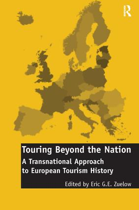 Touring Beyond the Nation: A Transnational Approach to European Tourism History: 1st Edition (Hardback) book cover
