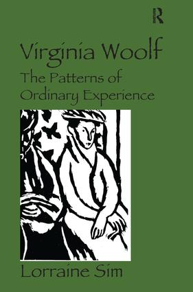 Virginia Woolf: The Patterns of Ordinary Experience, 1st Edition (Hardback) book cover