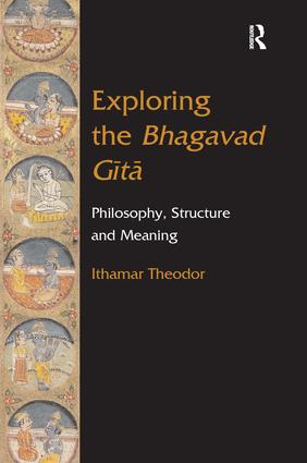 Exploring the Bhagavad Gita: Philosophy, Structure and Meaning (Hardback) book cover