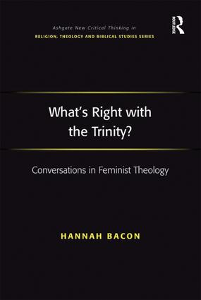 What's Right with the Trinity?: Conversations in Feminist Theology, 1st Edition (Hardback) book cover