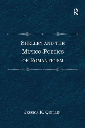 Shelley and the Musico-Poetics of Romanticism (Hardback) book cover