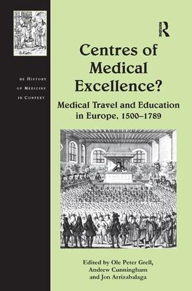 Centres of Medical Excellence?: Medical Travel and Education in Europe, 1500–1789 book cover