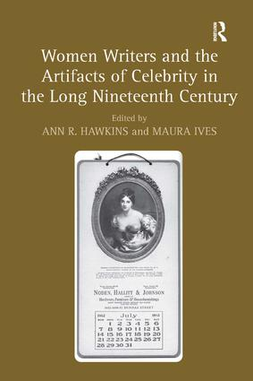 Women Writers and the Artifacts of Celebrity in the Long Nineteenth Century: 1st Edition (Hardback) book cover