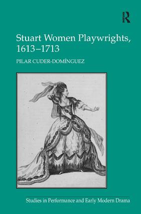 Stuart Women Playwrights, 1613–1713 (Hardback) book cover