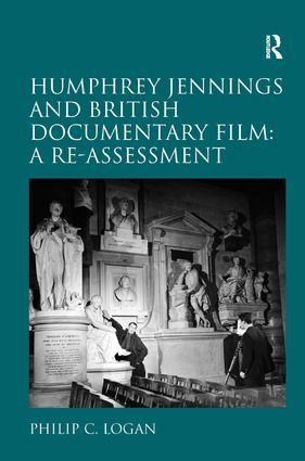 Humphrey Jennings and British Documentary Film: A Re-assessment: 1st Edition (Hardback) book cover