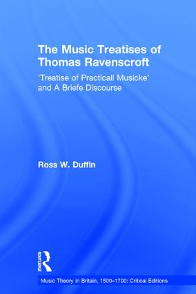 The Music Treatises of Thomas Ravenscroft: 'Treatise of Practicall Musicke' and A Briefe Discourse, 1st Edition (Hardback) book cover