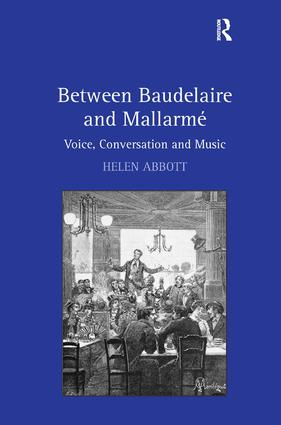 Between Baudelaire and Mallarmé: Voice, Conversation and Music, 1st Edition (Hardback) book cover
