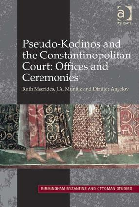 Pseudo-Kodinos and the Constantinopolitan Court: Offices and Ceremonies (Hardback) book cover