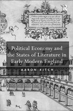 Political Economy and the States of Literature in Early Modern England (Hardback) book cover