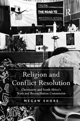 Religion and Conflict Resolution: Christianity and South Africa's Truth and Reconciliation Commission (Hardback) book cover