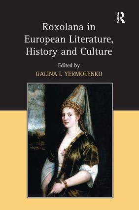 Roxolana in European Literature, History and Culture: 1st Edition (Hardback) book cover