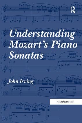 Understanding Mozart's Piano Sonatas (Hardback) book cover