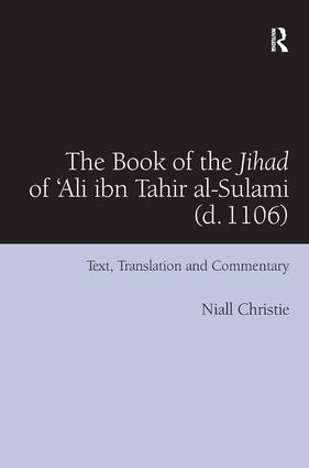 The Book of the Jihad of 'Ali ibn Tahir al-Sulami (d. 1106): Text, Translation and Commentary, 1st Edition (e-Book) book cover