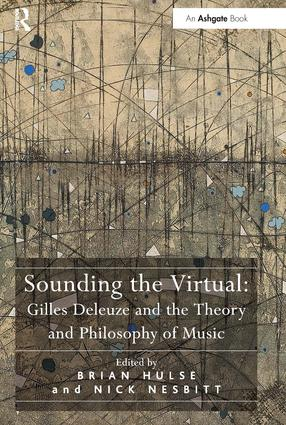 Sounding the Virtual: Gilles Deleuze and the Theory and Philosophy of Music (Hardback) book cover