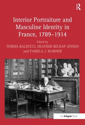 Interior Portraiture and Masculine Identity in France, 1789–1914 (Hardback) book cover