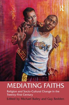 Mediating Faiths: Religion and Socio-Cultural Change in the Twenty-First Century (Hardback) book cover