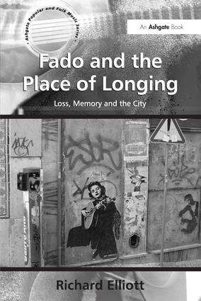 Fado and the Place of Longing: Loss, Memory and the City (Hardback) book cover