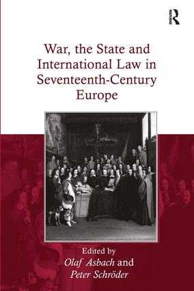 War, the State and International Law in Seventeenth-Century Europe: 1st Edition (Hardback) book cover