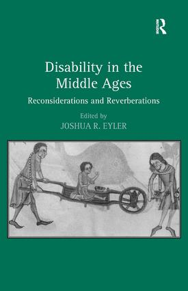Disability in the Middle Ages: Reconsiderations and Reverberations, 1st Edition (Hardback) book cover