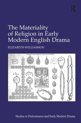 The Materiality of Religion in Early Modern English Drama: 1st Edition (Hardback) book cover