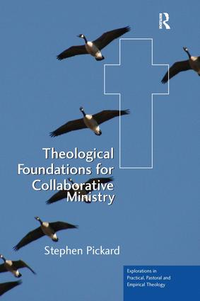 Theological Foundations for Collaborative Ministry: 1st Edition (Paperback) book cover